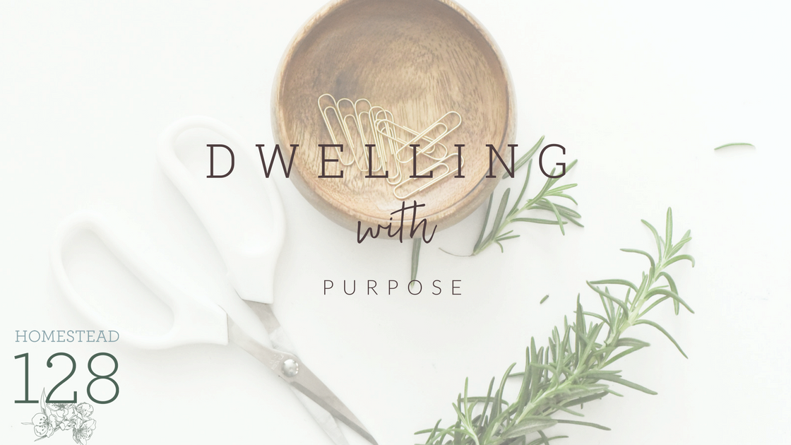 A website dedicated to helping you create a home where you dwell with purpose.