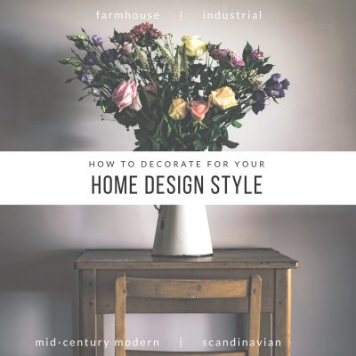 How To Decorate For Your Design Style – 4 Trending Decor Styles