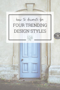 Grab this free guide which shows you 4 hot design styles for the home.