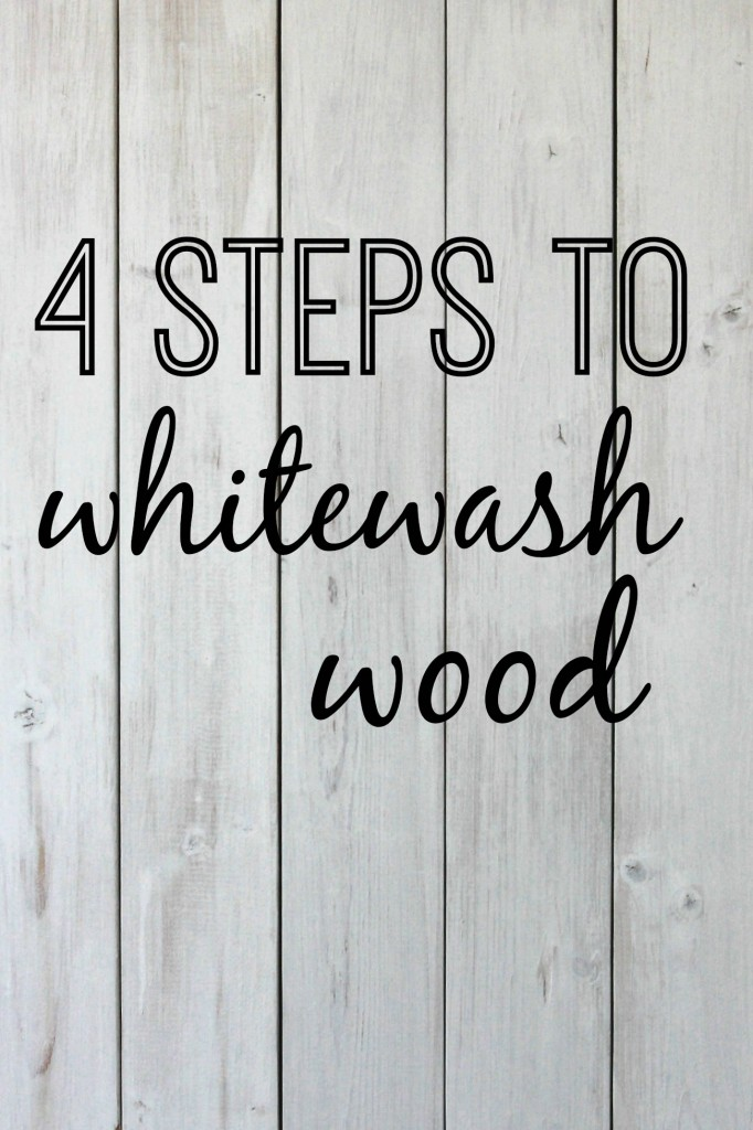 4 Steps To Whitewash Wood A Tutorial