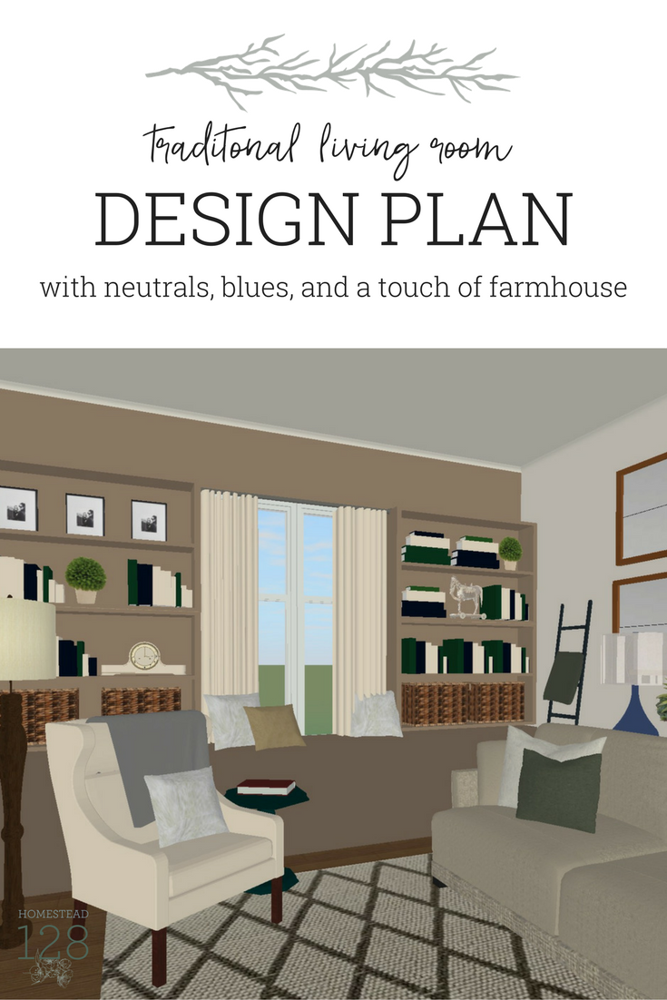 A traditional style living room design plan includes neutrals, blues, greens and a touch of farmhouse. Interior design service from Homestead 128.
