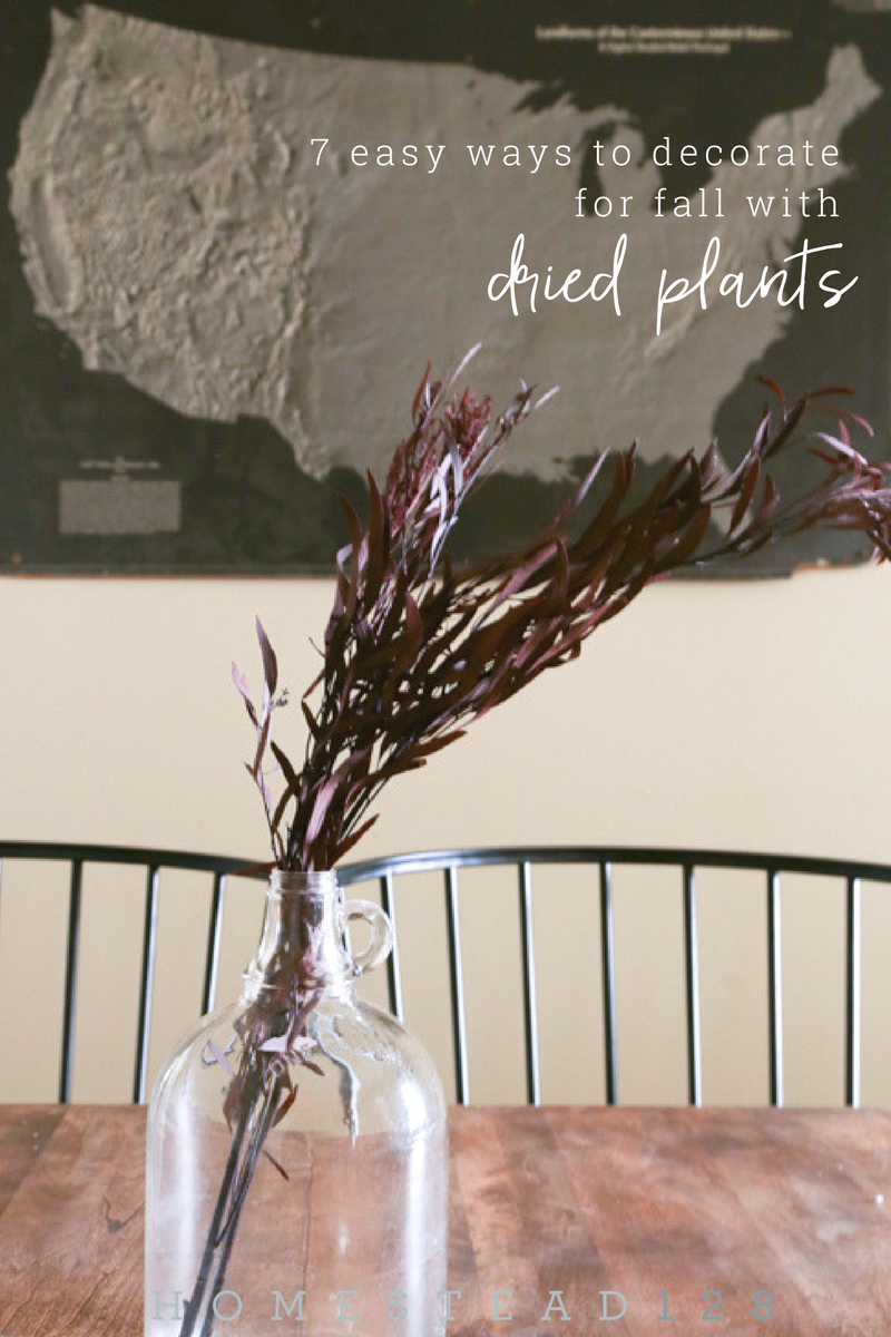 7 quick and easy ways to decorate for fall with dried plants.