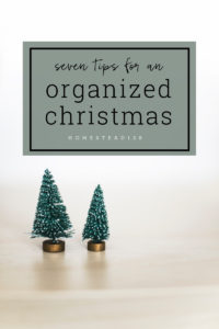 Tackle these 7 tasks for staying organized and enjoy a less stressful Christmas.