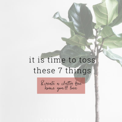 Seven Things To Throw Away Right Now