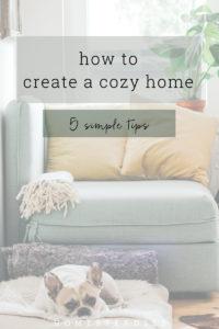 Create a cozy home just for resting and relaxing with these 5 simple tips.