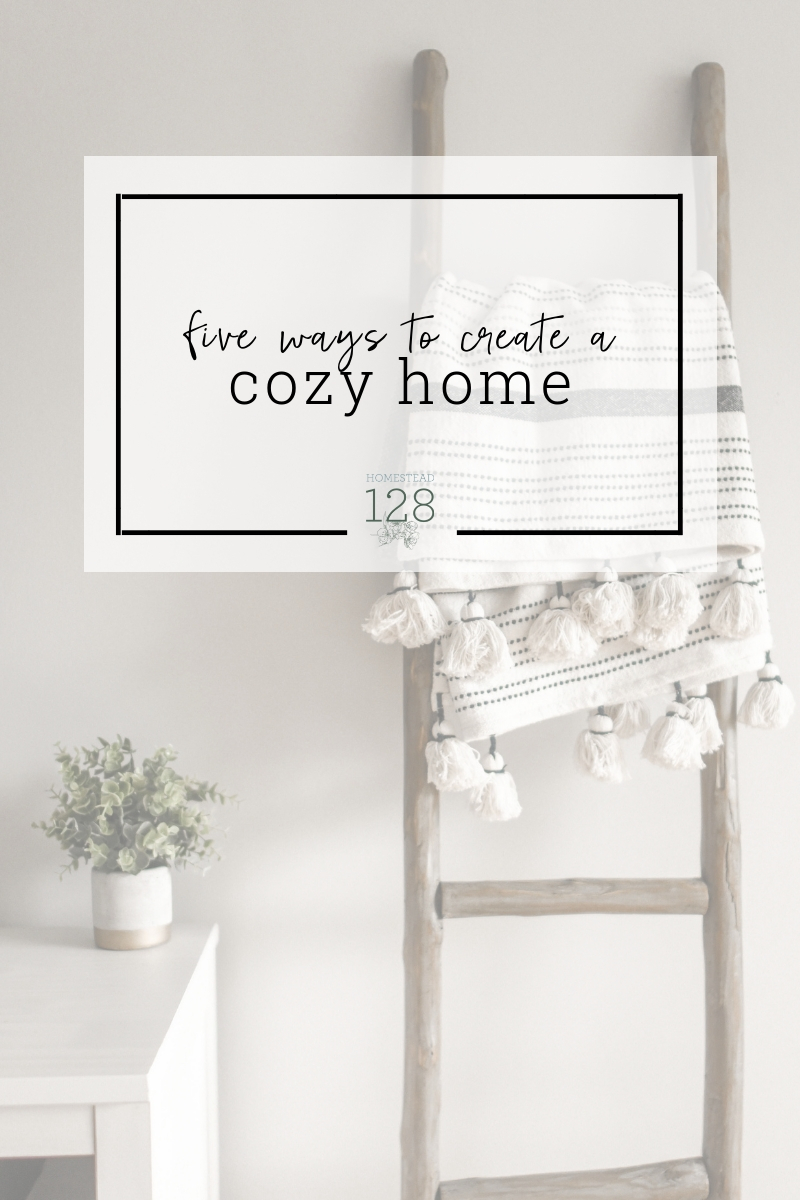 Create a cozy home with these five simple tips.
