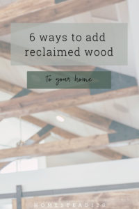 Add reclaimed wood to your home with these six tips.