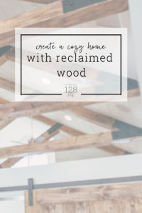 Bring in the cozy feeling with reclaimed wood.