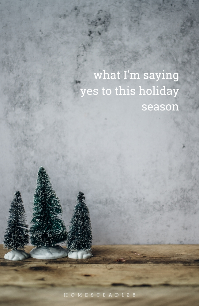 So long to the ridiculous holiday pressure to keep up.  I'm enjoying all this season has to offer by saying yes.