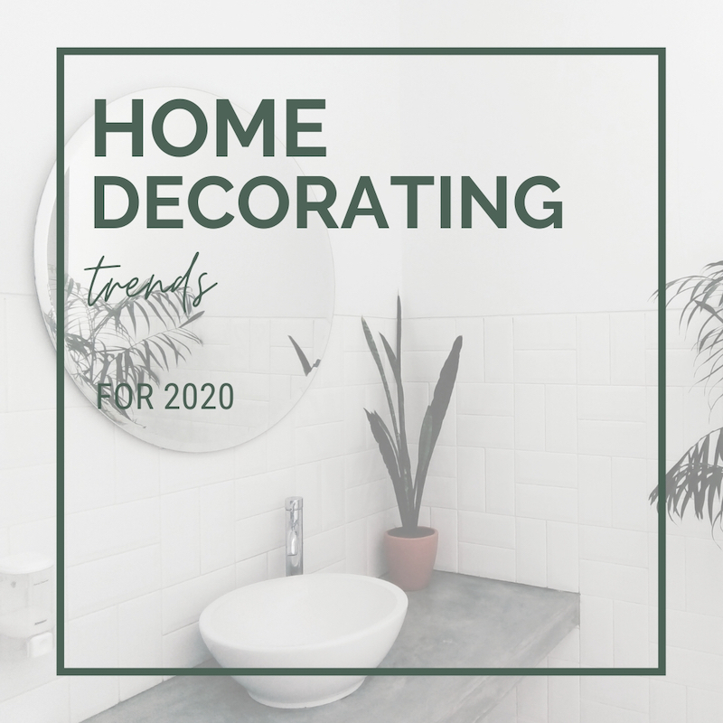 Home Design Ideas and Trends for 2020